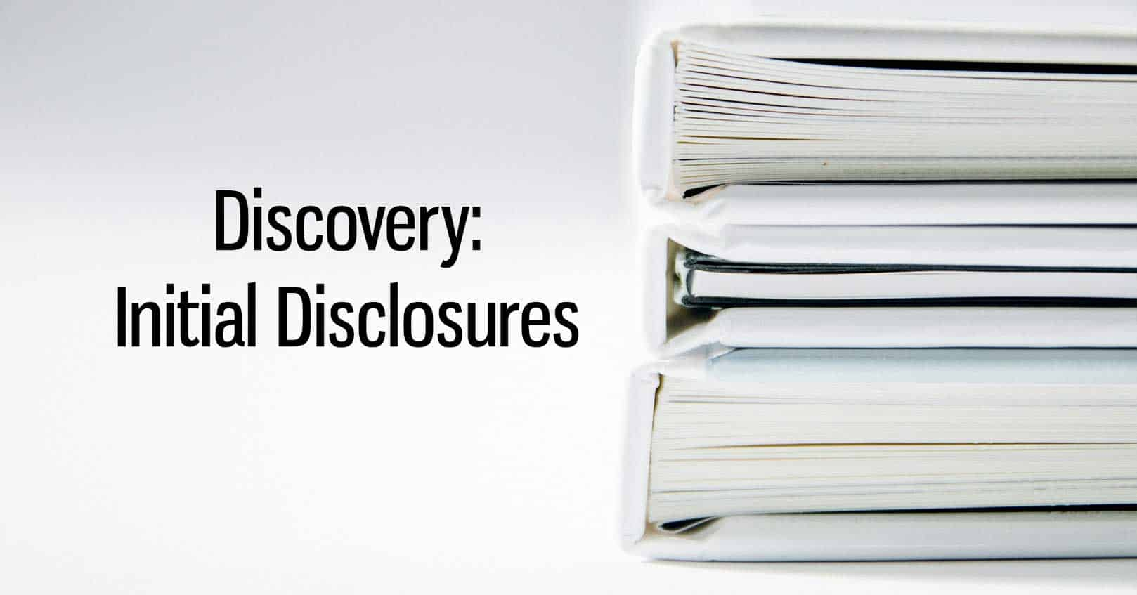 Discovery: Initial Disclosures
