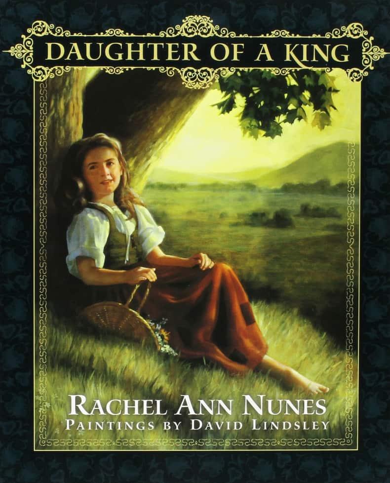 Daughter of a King by Rachel Ann Nunes