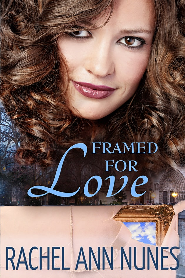 Framed for Love by Rachel Ann Nunes