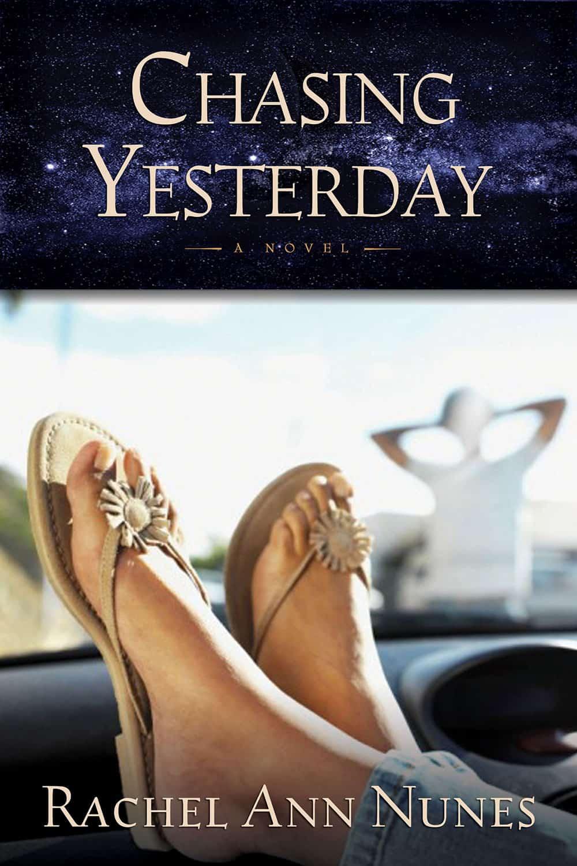 Chasing Yesterday by Rachel Ann Nunes